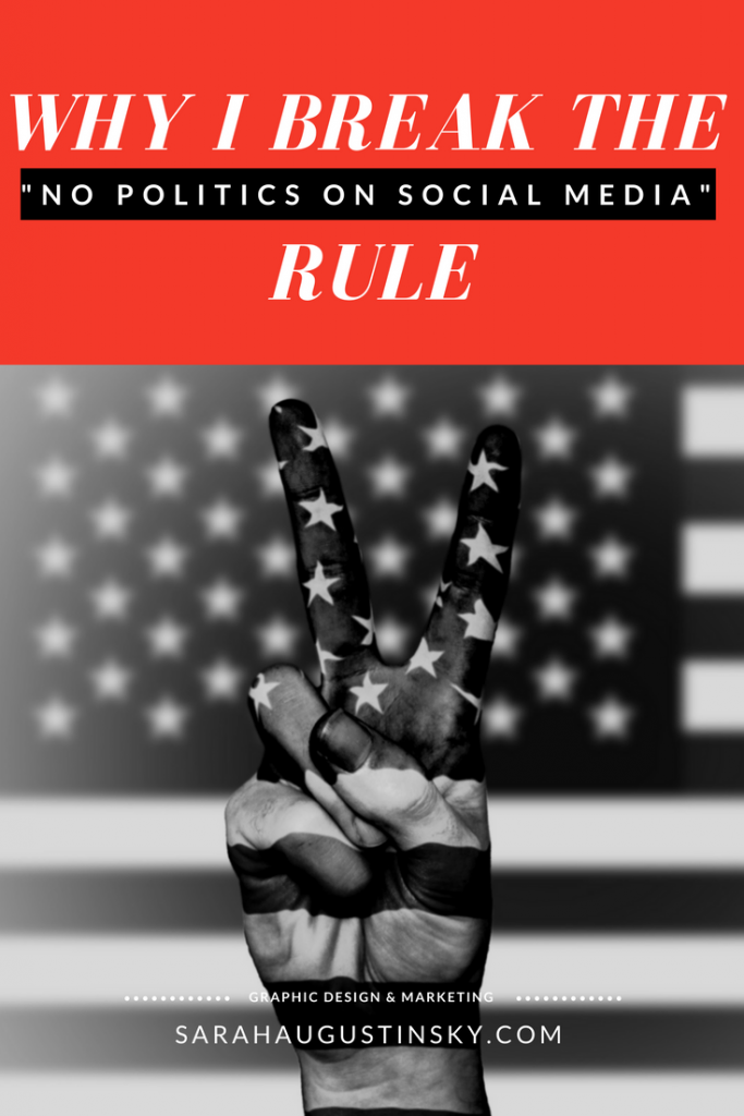 Why I Break The No Politics on Social Media Rule